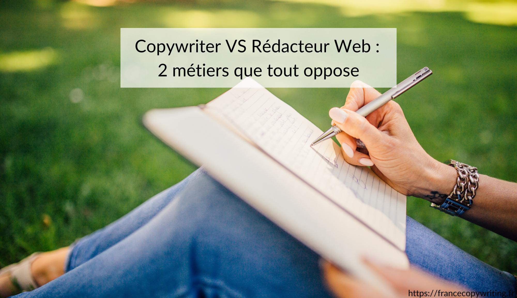 Copywriter VS Rédacteur Web :  2 métiers que tout oppose