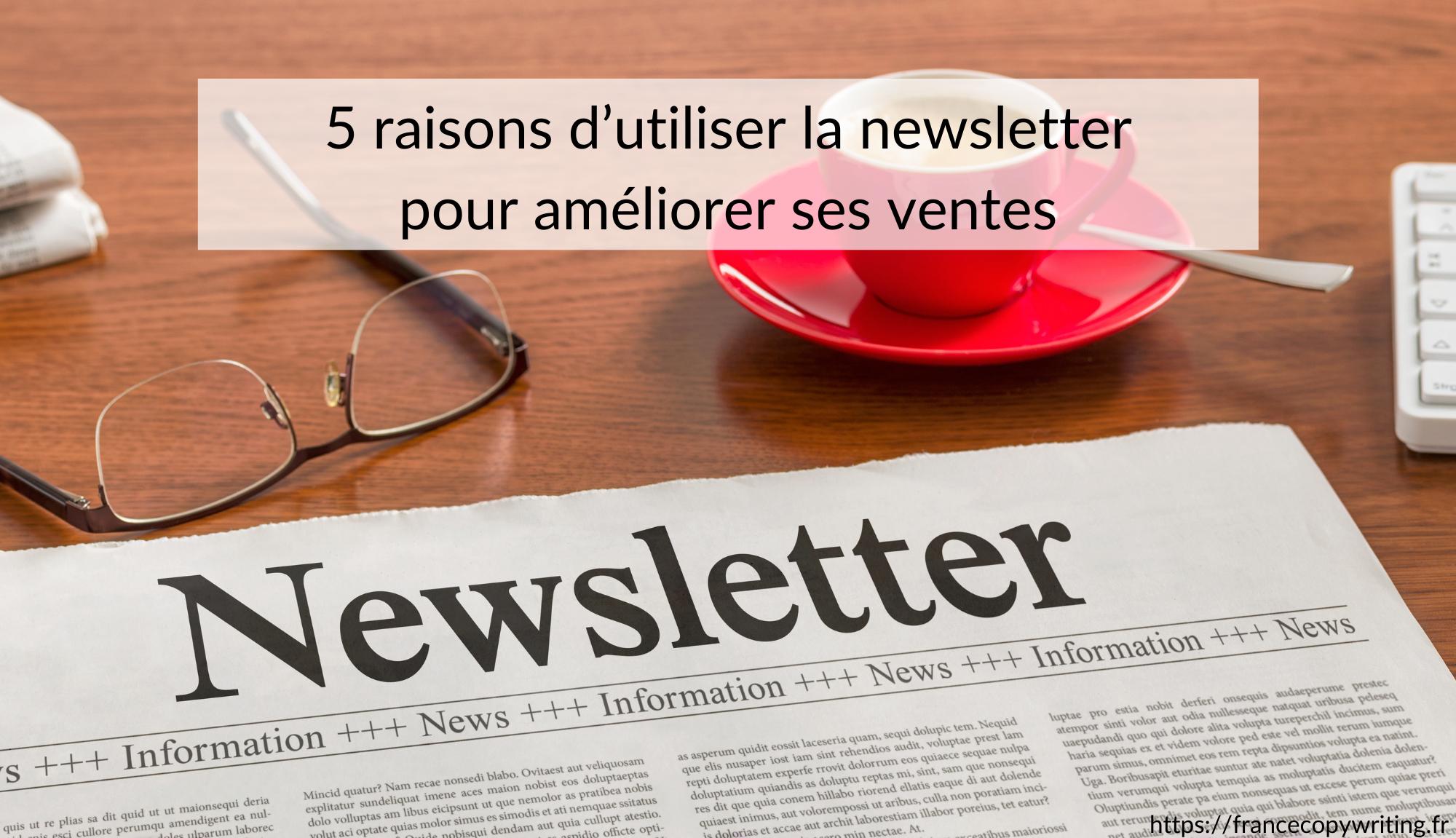 5 raisons d'utiliser la newsletter pour améliorer ses ventes
