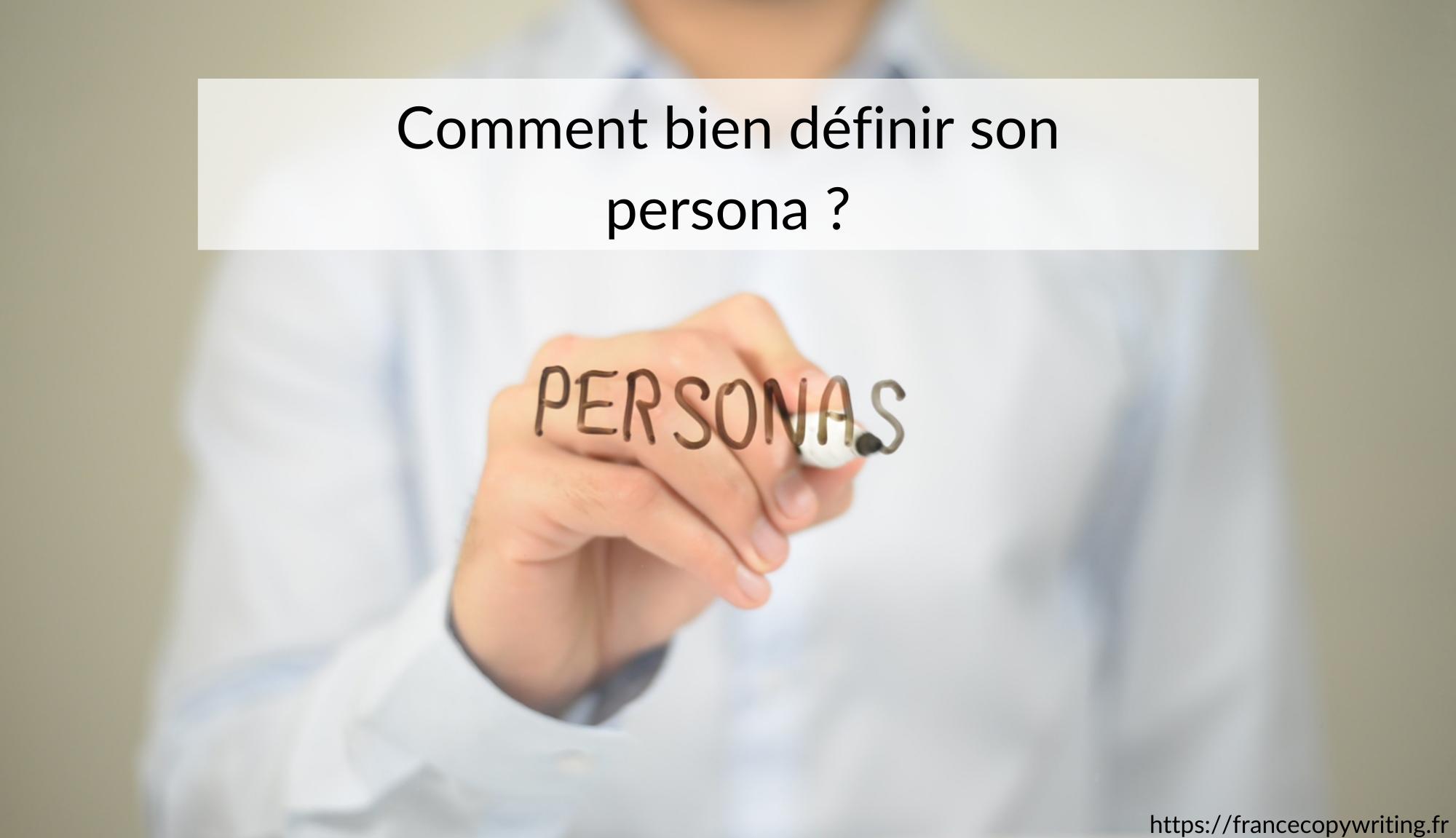Comment bien définir son persona ?
